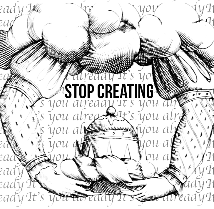 Stop Creating